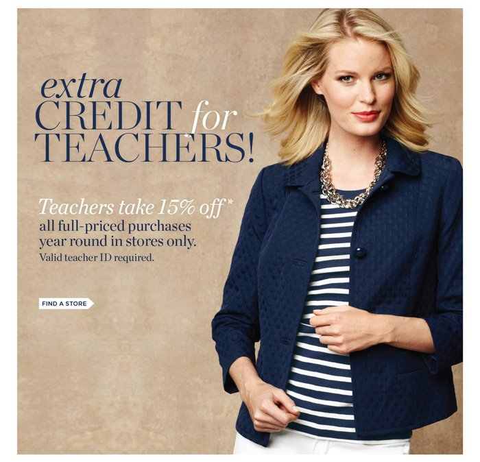 Extra credit for teachers! Teachers take 15% off all full-priced purchases year round in stores only. Valid teacher ID required. Find a store.