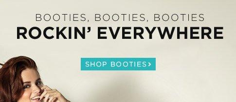 Booties, Booties, Booties ROCKIN' EVERYWHERE