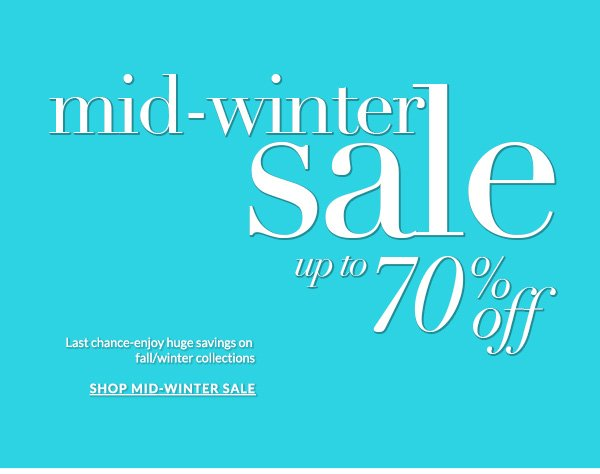 Mid-Winter Sale Up to 70% Off