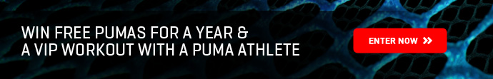 WIN FREE PUMAS FOR A YEAR & A VIP WORKOUT WITH A PUMA ATHLETE. ENTER NOW››