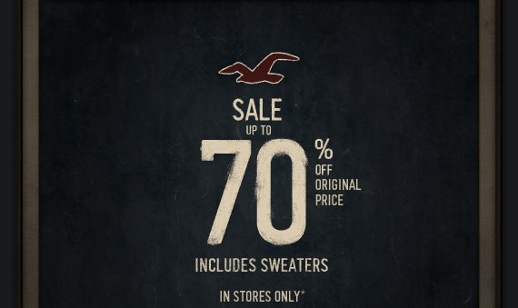 SALE UP TO 70% INCLUDES SWEATERS. IN STORES ONLY