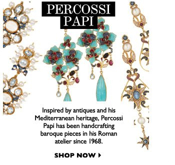 PERCOSSI PAPI Inspired by antiques and his Mediterranean heritage, Percossi Papi has been handcrafting baroque pieces in his Roman atelier since 1968. SHOP NOW