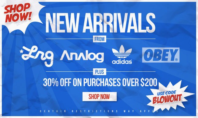 New Arrivals from LRG, Obey, Analog and Much More! Plus 30% Off on purchases over $200!
