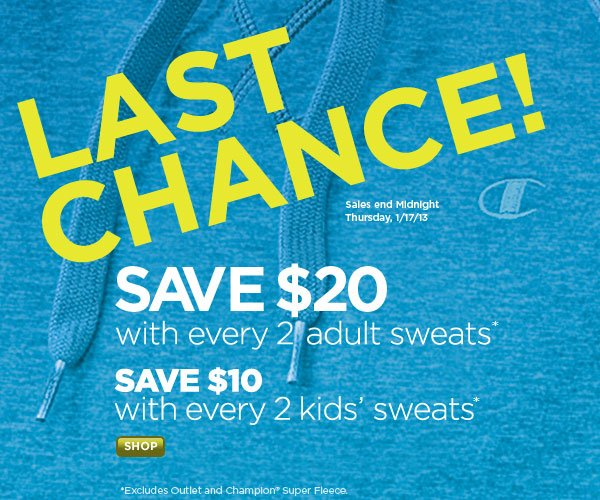 Last Chance! Save $20 with every 2 adult sweats