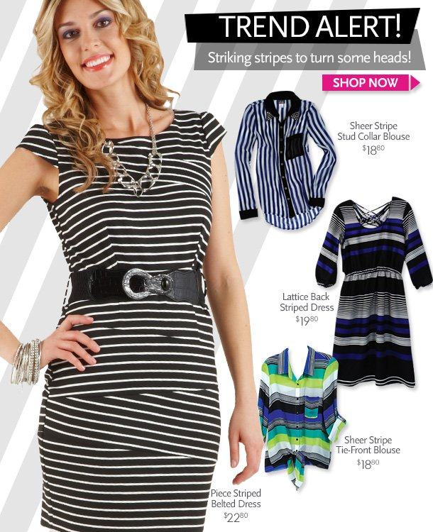 TREND ALERT! Striking stripes to turn some heads! SHOP NOW!