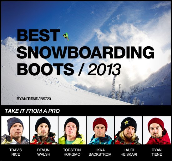 Best Snowboarding Boots / 2013. Take it from a Pro.
