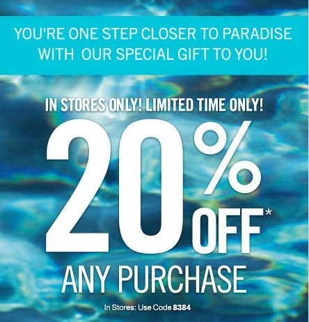 20% off any purchase!*