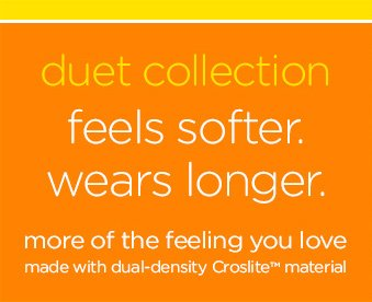 duet collection. feels softer. wears longer. more of the feeling you love made with dual-density croslite™ material