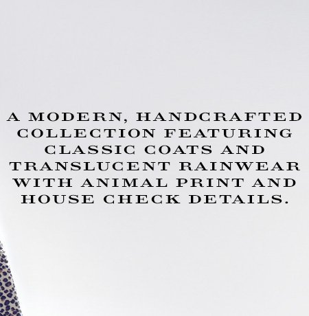 A modern, handcrafted collection featuring classic coats and translucent rainwear with animal print and House check details.