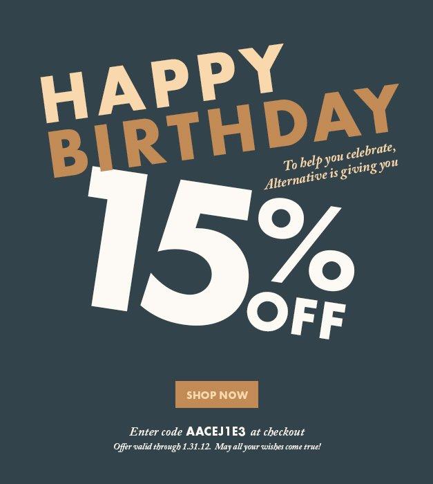 Happy Birthday - 15% Off