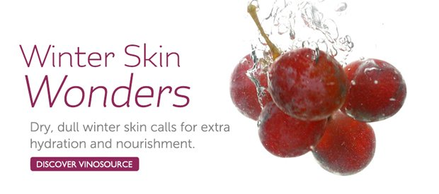 Winter Skin Wonders: Dry, dull winter skin calls for extra hydration and nourishment -- DISCOVER VINOSOURCE