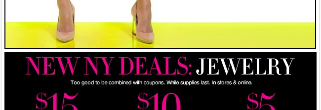 New NY Deals Jewelry! $15 watches, $10 necklaces, and $5 earrings!