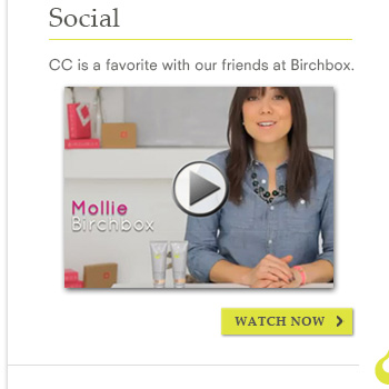 CC is a favorite with our friends at Birchbox