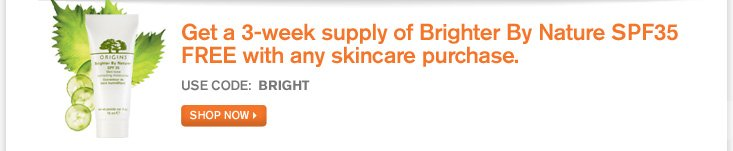 Get a 3 week supply of Brighter By Nature SPF35 FREE with any skincare purchase USE CODE BRIGHT SHOP NOW
