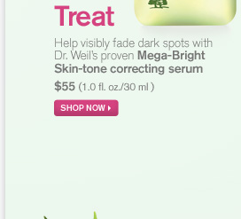 Treat Help visibly fade dark spots with Dr Weil proven Mega Bright Skin tone correcting serum 55 dollars 1 0 fl oz 30ml SHOP NOW