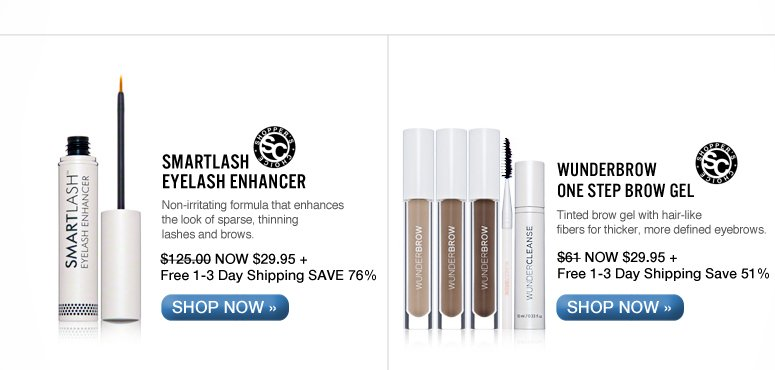 Shopper's Choice SmartLash Eyelash Enhancer Non-irritating formula that enhances the look of sparse, thinning lashes and brows. $125.00 NOW $29.95 + Free 1-3 Day Shipping Save 76% Shop Now>>