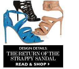 DESIGN DETAILS: THE RETURN OF THE STRAPPY SANDAL READ & SHOP