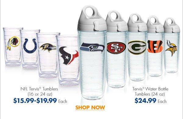 NFL Tervis® Tumblers (16 or 24 oz) $15.99-$19.99 Each  Tervis® Water Bottle Tumblers (24 oz) $24.99 Each  SHOP NOW