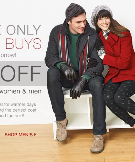 Online Only Outerwear Bonus Buys! Now extended through tomorrow! 70% off select coats for  women & men. Whether it's a light coat for the warmer days or a cozy ski jacket, find the perfect coat for this season and the next! Shop men's >>