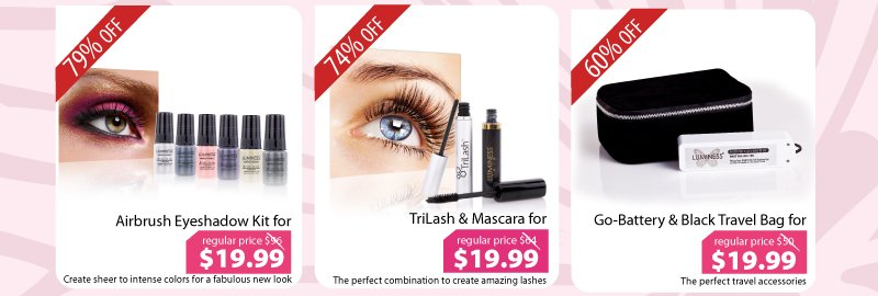 Purchase our Airbrush Eyeshadow Kit for $19.99, Trilash + Mascara for $19.99, or our Go-Battery + Travel Bag for $19.99.