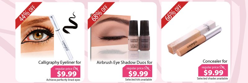 Purchase our Calligraphy Eyeliner for $9.99, Eye Shadow Duo for $9.99, or our Concealer for $9.99.