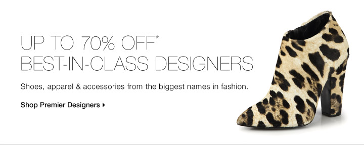 Up To 70% Off* Best-In-Class Designers