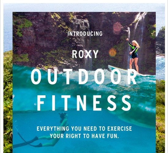Introducing Roxy Outdoor Fitness