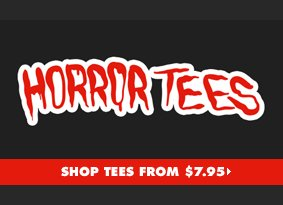 Horror Tees - Shop tees from $7.95