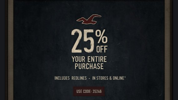 25% OFF YOUR ENTIRE PURCHASE INCLUDES REDLINES - IN STORES & ONLINE* USE CODE: 35246