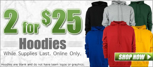 2 for $25 Hoodies!