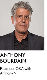 ANTHONY BOURDAIN - Read our Q&A with Anthony