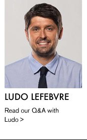 LUDO LEFEBVRE - Read our Q&A with Ludo