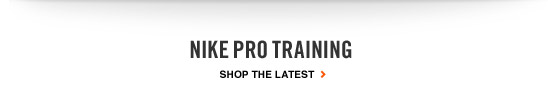 NIKE PRO TRAINING | SHOP THE LATEST