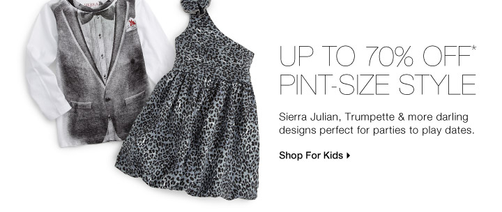 Up To 70% Off* Pint-Size Style