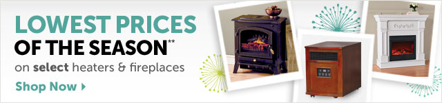 Lowest Prices of the Season** on select heaters & fireplaces - Shop Now