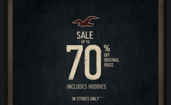 SALE up to 70% OFF ORIGINAL PRICE INCLUDES HOODIES IN STORES ONLY**