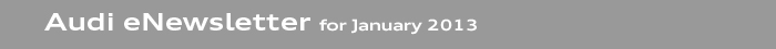 Audi eNewsletter for January 2013