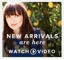 New Arrivals are here - Watch Video >
