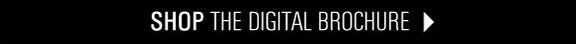 Shop the Digital Brochure