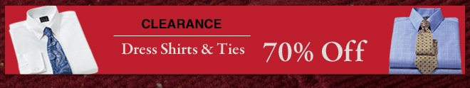 Clearance Dress Shirts & Ties - 70% Off