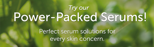 Try our Power Packed Serums! Perfect serum solutions for every skin concern.