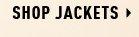 SHOP JACKETS »