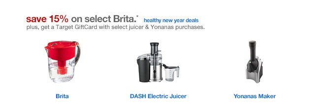 Save 15% on select Brita.*