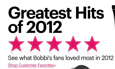 GREATEST HITS OF 2012 See What Bobbi's Fans Loved Most in 2012