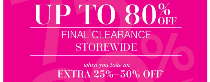 up to 80% off Final Clearance Storewide