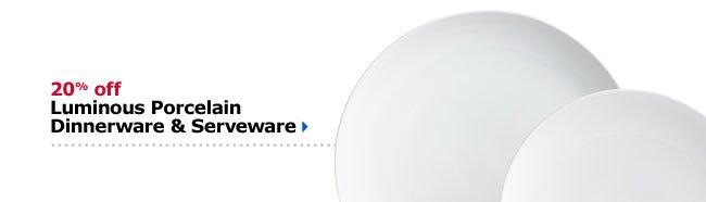 20% off Luminous Porcelain Dinnerware & Serveware