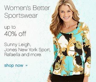 Women's Better Sportswear up to 40% off. Shop now.
