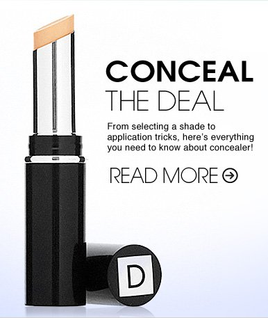CONCEAL THE DEAL  From selecting a shade to application tricks, here's everything you need to know about concealer!