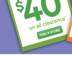 IN STORES ONLY GET 2 FOR $40 on all clearance.
