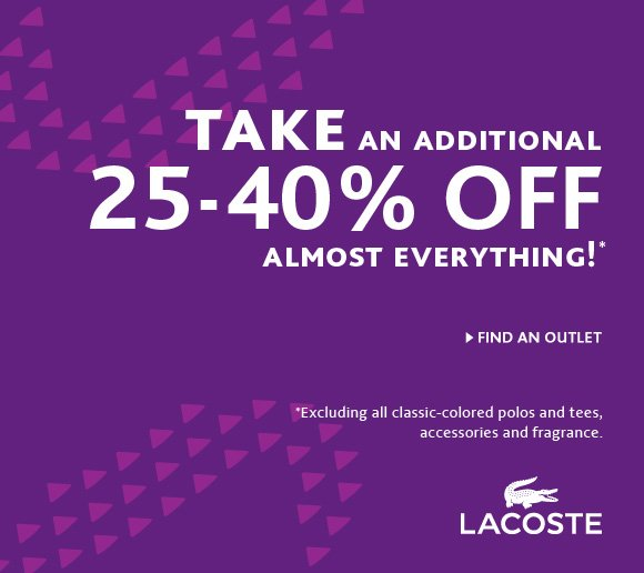 TAKE AN ADDITIONAL 25–40% OFF ALMOST EVERYTHING!* FIND AN  OUTLET